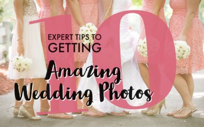 10 Expert Tips to Getting Amazing Wedding Photos!
